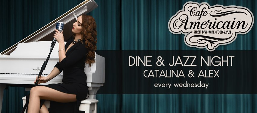 Dine & Jazz Night with Catalina and Alex at Cafe Americain