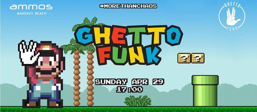 Ghetto Funk World Summer 2018 Sunday 29 April