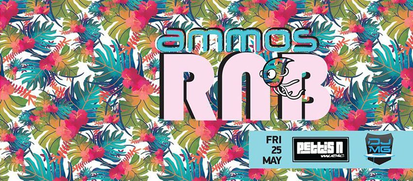 Ammos RNB party | Friday 25 May