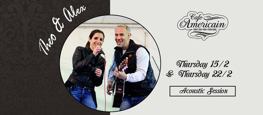 Thursday Acoustic Live Sessions atCafe Americain with Theo & Alex | February 15
