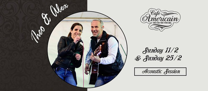 Sunday Acoustic Live Sessions at Cafe Americain with Theo & Alex | February 25